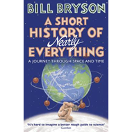 Short History of Nearly Everything (BOK)