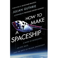 How to Make a Spaceship (BOK)