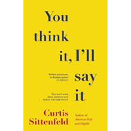 Produktbilde for You Think It, I'll Say It - Ten scorching stories of self-deception by the Sunday Times bestselling (BOK)