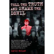 Tell the Truth and Shame the Devil (BOK)