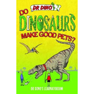 Do Dinosaurs Make Good Pets? (BOK)