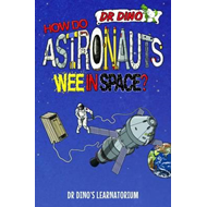 How Do Astronauts Wee in Space? (BOK)
