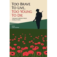Too Brave to Live, Too Young to Die (BOK)