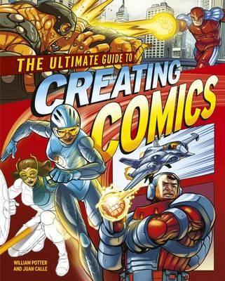 Ultimate Guide to Creating Comics (BOK)