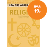 Produktbilde for How the World Works: Religion - The rich history of the world's major faiths (BOK)