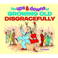 Ups and Downs of Growing Old Disgracefully (BOK)