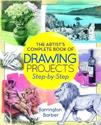 Artist's Complete Book of Drawing Projects Step-by-Step (BOK)