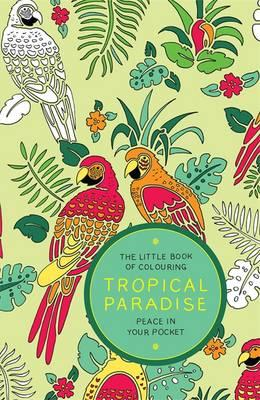 Little Book of Colouring - Tropical Paradise (BOK)