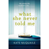 What She Never Told Me (BOK)