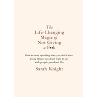 Produktbilde for The Life-Changing Magic of Not Giving a F**k - The bestselling book everyone is talking about (BOK)