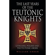 Last Years of the Teutonic Knights (BOK)