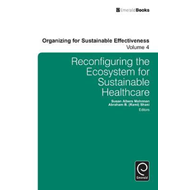 Reconfiguring the Eco-System for Sustainable Healthcare (BOK)
