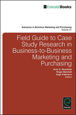 Field Guide to Case Study Research in Business-to-Business M (BOK)