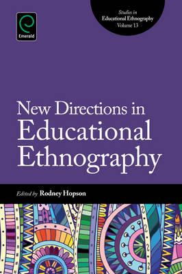 New Directions in Educational Ethnography (BOK)