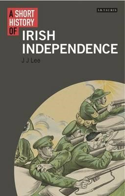 Short History of Irish Independence (BOK)