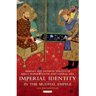 Imperial Identity in the Mughal Empire (BOK)