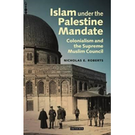 Islam Under the Palestine Mandate (BOK)