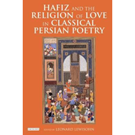 Hafiz and the Religion of Love in Classical Persian Poetry (BOK)