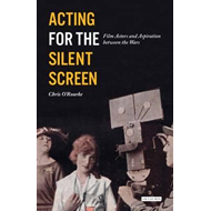 Acting for the Silent Screen (BOK)