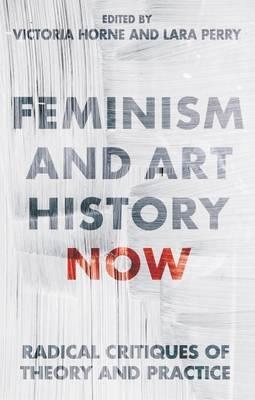 Feminism and Art History Now (BOK)