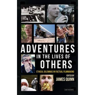 Adventures in the Lives of Others: Ethical Dilemmas in Factu (BOK)