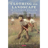 Clothing and Landscape in Victorian England (BOK)