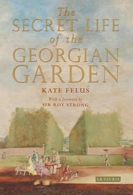 Secret Life of the Georgian Garden (BOK)
