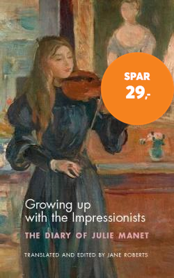 Growing Up with the Impressionists - The Diary of Julie Manet (BOK)