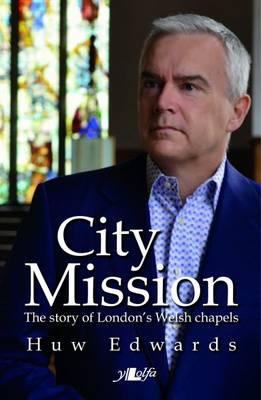 City Mission - The Story of London's Welsh Chapels (BOK)