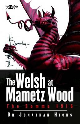 Welsh at Mametz Wood, The Somme 1916, The (BOK)