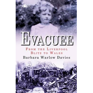 Evacuee - From the Liverpool Blitz to Wales (BOK)