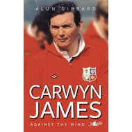 Into the Wind - The Life of Carwyn James (BOK)