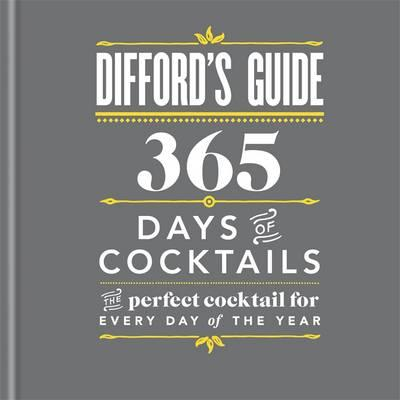 Difford's Guide: 365 Days of Cocktails (BOK)