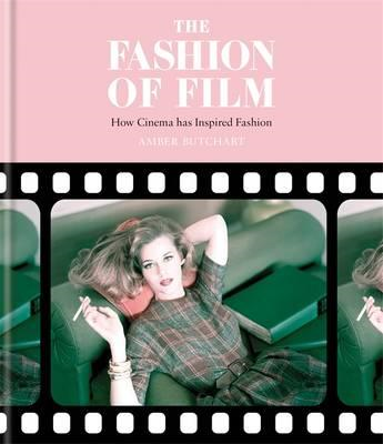Fashion of Film: How Cinema Has Inspired Fashion (BOK)