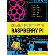 Creative Projects with Raspberry Pi (BOK)