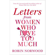 Letters from Women Who Love Too Much (BOK)