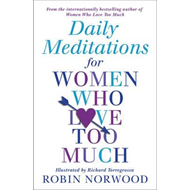 Daily Meditations for Women Who Love Too Much (BOK)