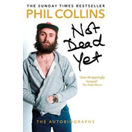 Not Dead Yet: The Autobiography (BOK)
