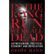 In the Long Run We are All Dead (BOK)