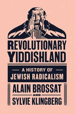 Revolutionary Yiddishland (BOK)