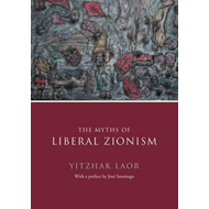 Myths of Liberal Zionism (BOK)