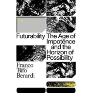 Produktbilde for Futurability - The Age of Impotence and the Horizon of Possibility (BOK)