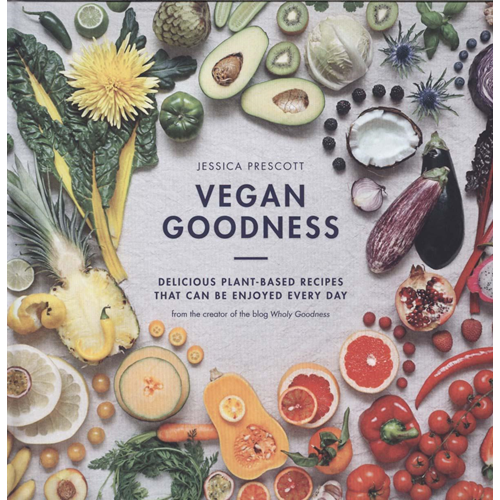 Vegan Goodness - Delicious Plant Based Recipes That Can Be Enjoyed by Anyone (BOK)