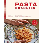 Pasta Grannies: The Official Cookbook - The Secrets of Italy's Best Home Cooks (BOK)