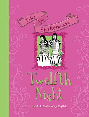 Tales from Shakespeare: Twelfth Night (BOK)