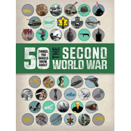 50 Things You Should Know About the Second World War (BOK)