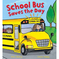 Busy Wheels School Bus Saves the Day (BOK)