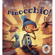 Fairytales Gone Wrong: Don't Pick Your Nose, Pinocchio! (BOK)