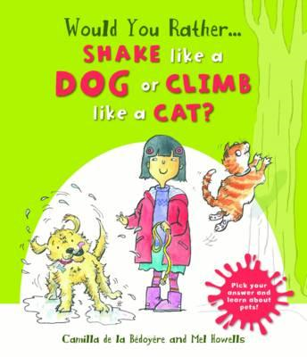 Would You Rather: Shake Like a Dog or Climb Like a Cat? (BOK)