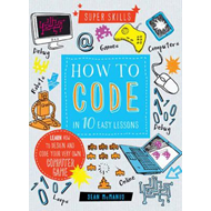 Super Skills: How to Code in 10 Easy Lessons (BOK)